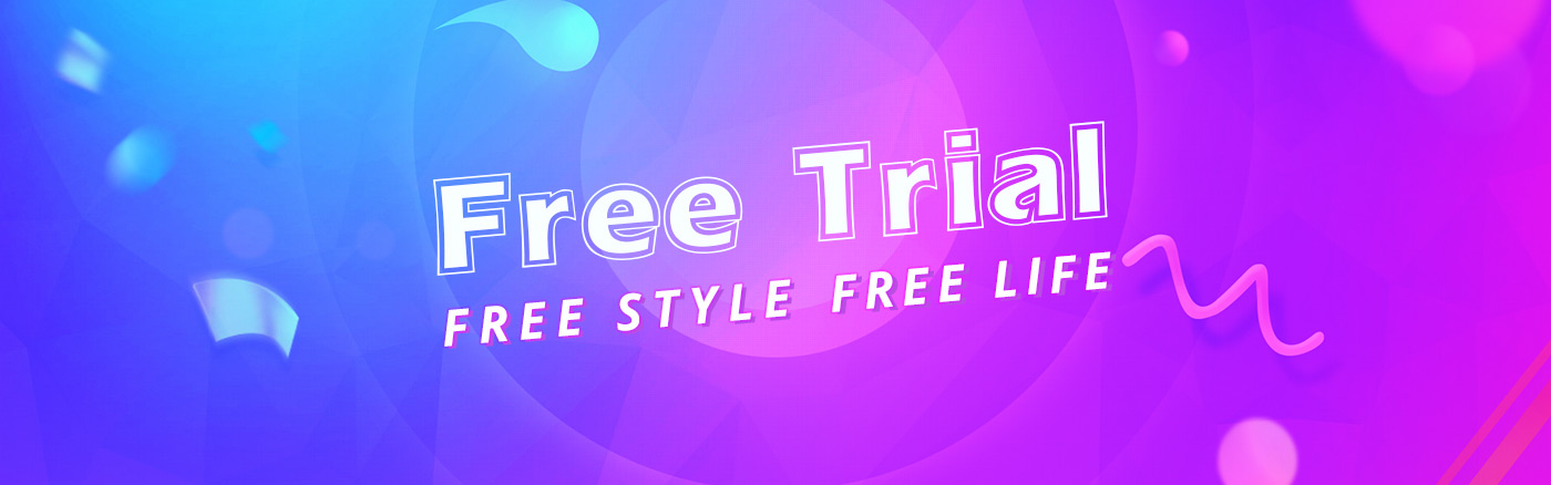 free trial,Free style,Free life